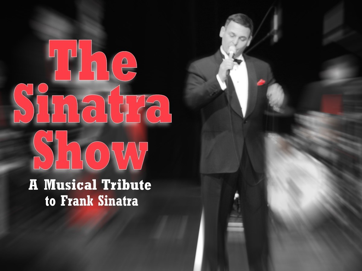 The Sinatra Show: A Musical Tribute to Frank Sinatra