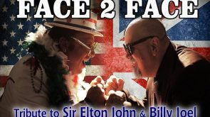 Face 2 Face: Tribute to Sir Elton John & Billy Joel
